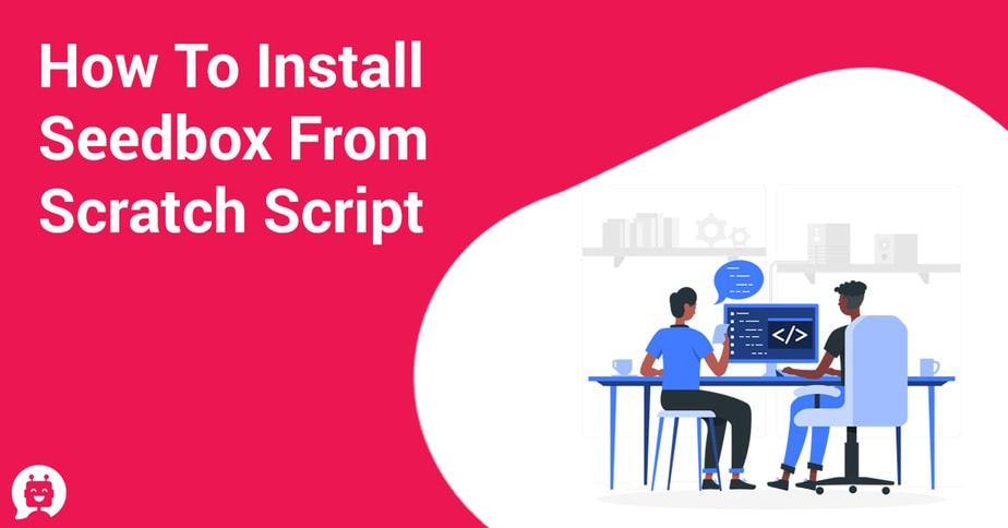 How to Install Seedbox From Scratch Script