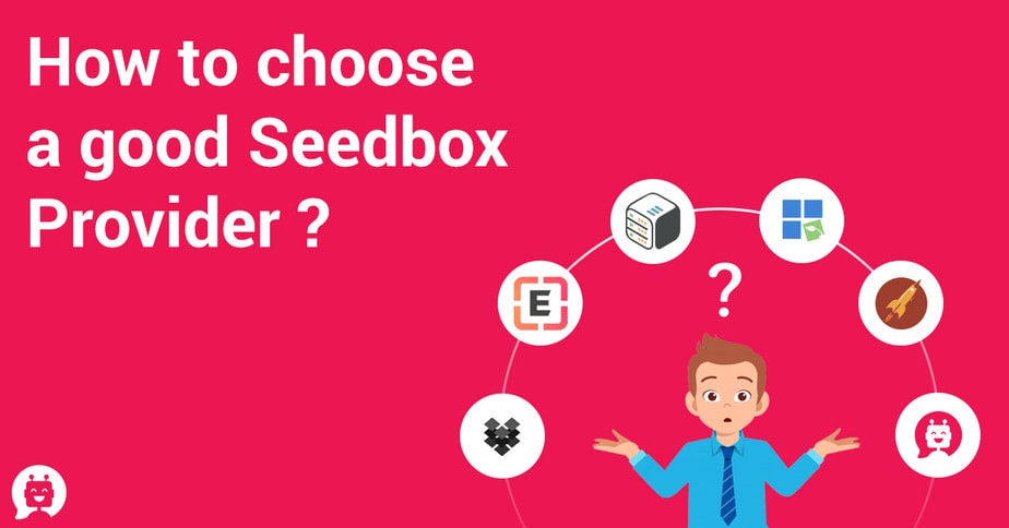 How to choose a good Seedbox Provider?