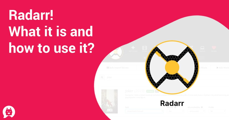 Radarr! What it is and how to use it?