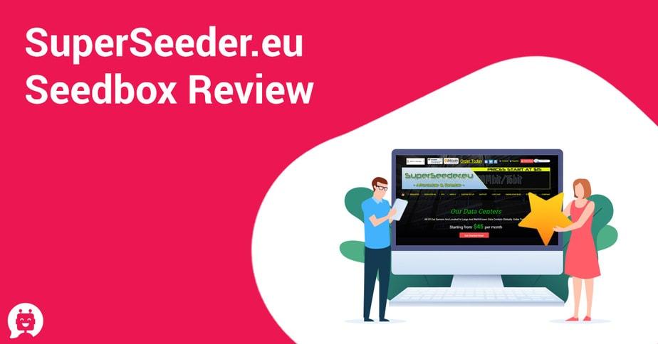 SuperSeeder.eu Seedbox Review