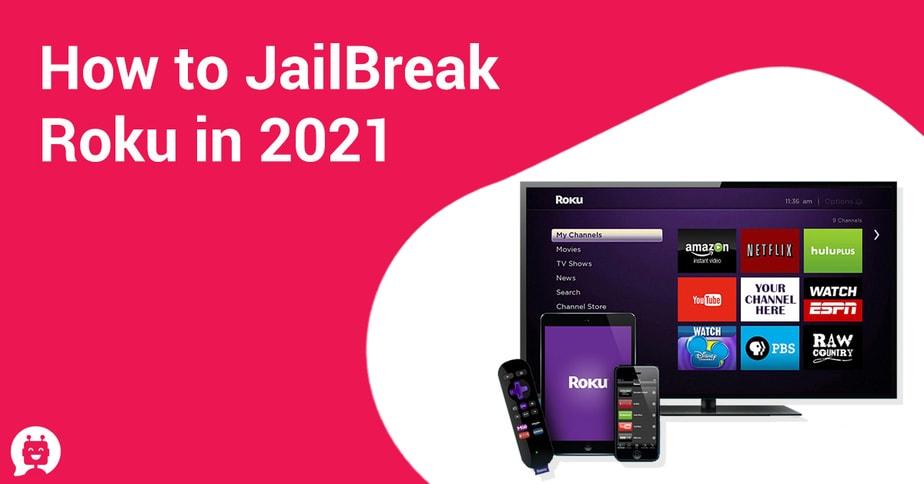 How to JailBreak Roku in 2021