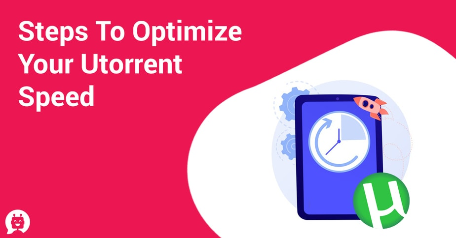 14 Steps to optimize your utorrent speed